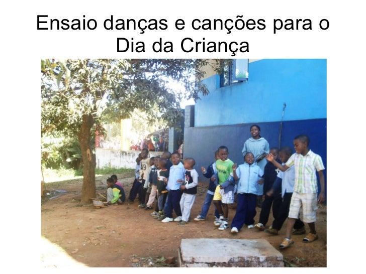 Ensaio danças e canções para o        Dia da Criança