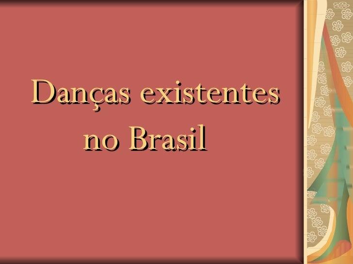 Danças existentes    no Brasil