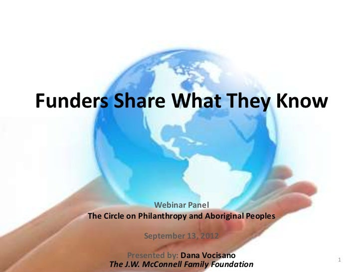 Funders Share What They Know                       Webinar Panel     The Circle on Philanthropy and Aboriginal Peoples    ...