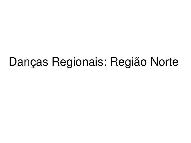 Danças Regionais: Região Norte