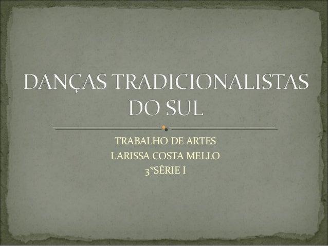 TRABALHO DE ARTESLARISSA COSTA MELLO      3*SÉRIE I