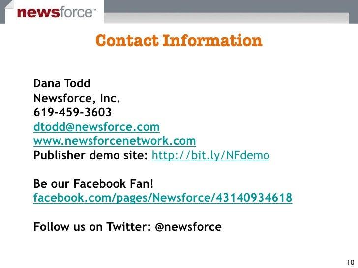 Dana Todd Newsforce, Inc. 619-459-3603 dtodd@newsforce.com www.newsforcenetwork.com Publisher demo site: http://bit.ly/NFd...