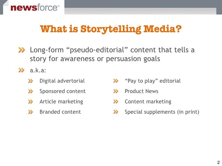 """Long-form """"pseudo-editorial"""" content that tells a story for awareness or persuasion goals a.k.a:    Digital advertorial   ..."""