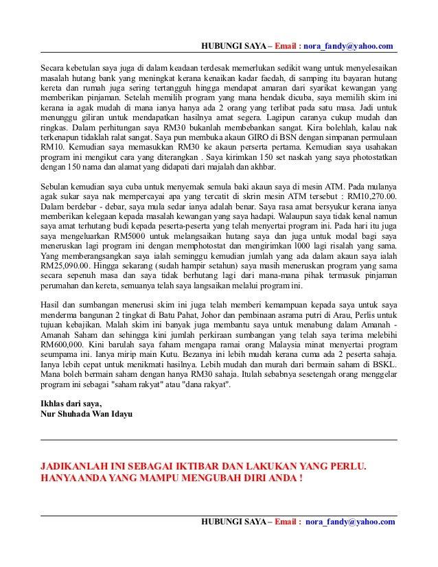 HUBUNGI SAYA – Email : nora_fandy@yahoo.comSecara kebetulan saya juga di dalam keadaan terdesak memerlukan sedikit wang un...