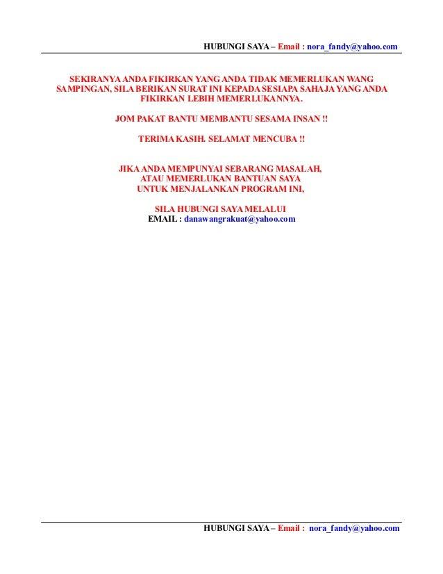 HUBUNGI SAYA – Email : nora_fandy@yahoo.com  SEKIRANYA ANDA FIKIRKAN YANG ANDA TIDAK MEMERLUKAN WANGSAMPINGAN, SILA BERIKA...