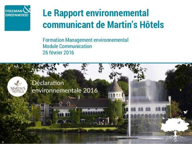 Le Rapport environnemental communicant de Martin's Hôtels Formation Management environnemental Module Communication 26 fév...