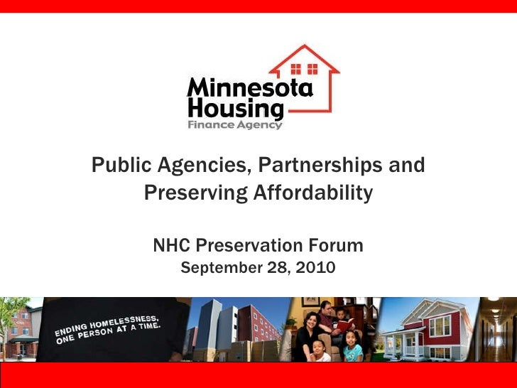 Public Agencies, Partnerships and Preserving Affordability NHC Preservation Forum September 28, 2010