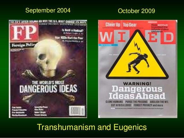 Transhumanism and Eugenics September 2004 October 2009
