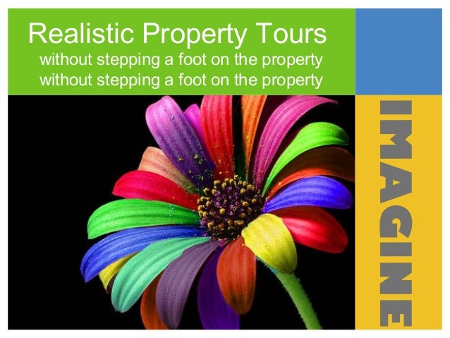 Realistic Property Tourswithout stepping a foot on the propertywithout stepping a foot on the propertyIMAGINE