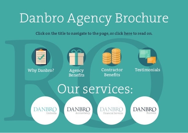 Danbro Agency Brochure Click on the title to navigate to the page, or click here to read on. Why Danbro? Agency Benefits Co...