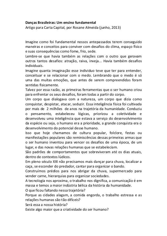 Danças  Brasileiras:  Um  ensino  fundamental   Artigo  para  Carta  Capital,  por  Rosane  Almeida...