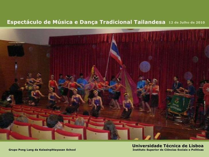 Espectáculo de Música e Dança Tradicional Tailandesa<br />12 de Julho de 2010<br />Universidade Técnica de Lisboa<br />Gru...