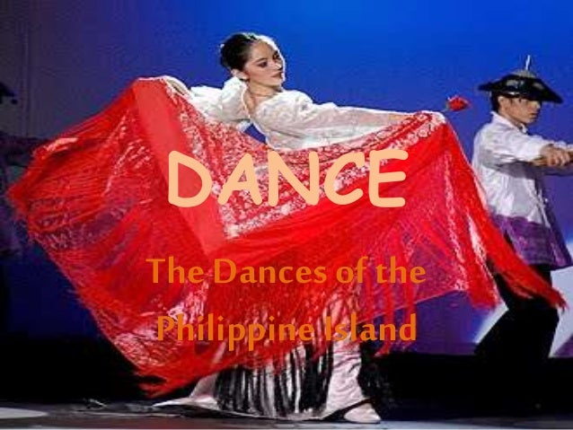 DANCE The Dances of the Philippine Island