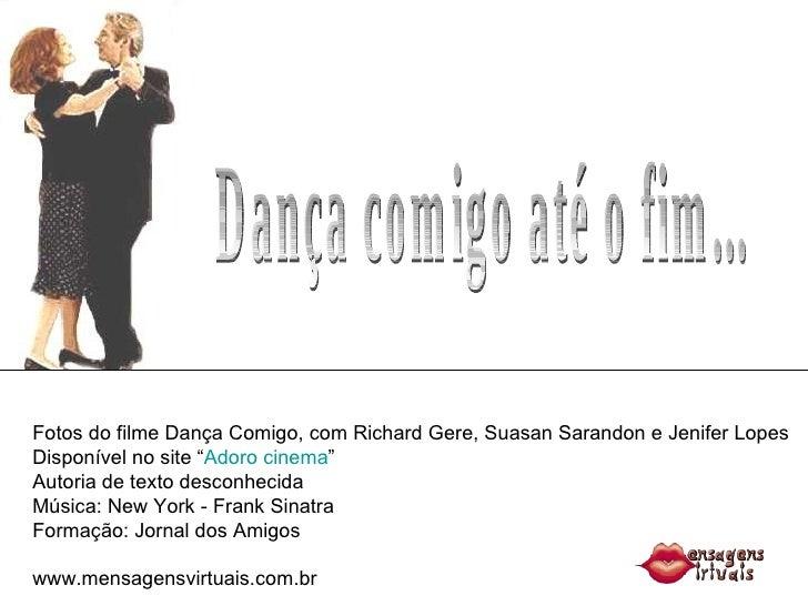 Dança comigo até o fim... Fotos do filme Dança Comigo, com Richard Gere, Suasan Sarandon e Jenifer Lopes Disponível no sit...