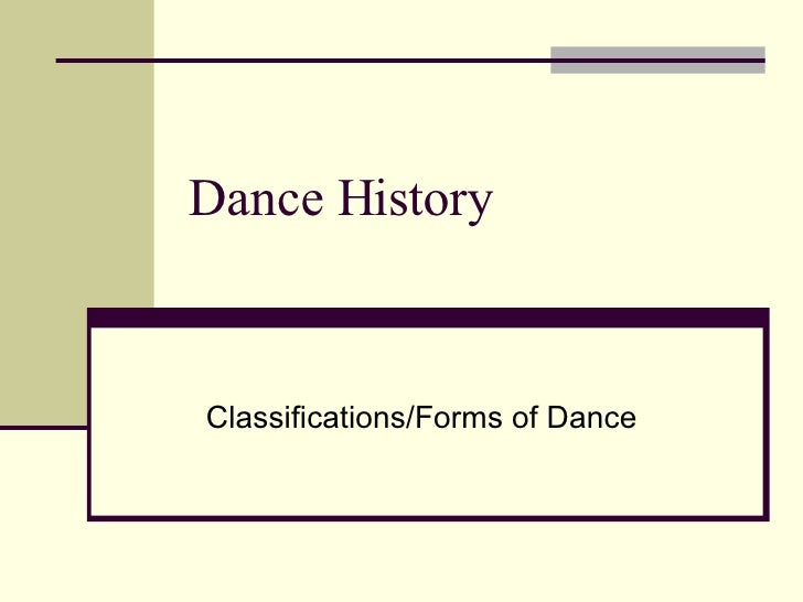 Dance History Classifications/Forms of Dance