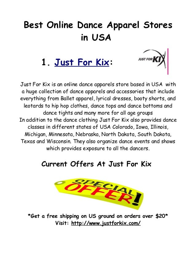 Best Online Dance Apparel Stores in USA 1. Just For Kix: Just For Kix is an online dance apparels store based in USA with ...