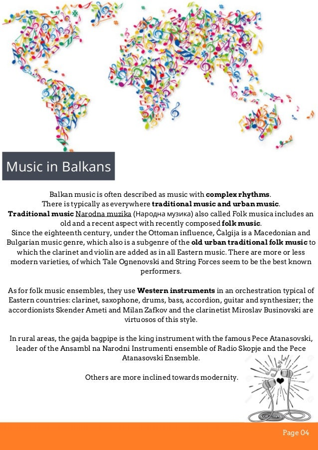 Balkan music is often described as music with complex rhythms. There is typically as everywhere traditional music and urba...