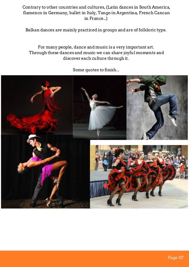 Contrary to other countries and cultures, (Latin dances in South America, flamenco in Germany, ballet in Italy, Tango in A...
