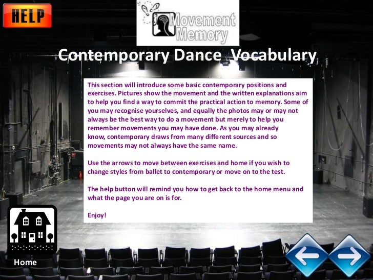 Contemporary Dance Vocabulary          This section will introduce some basic contemporary positions and          exercise...