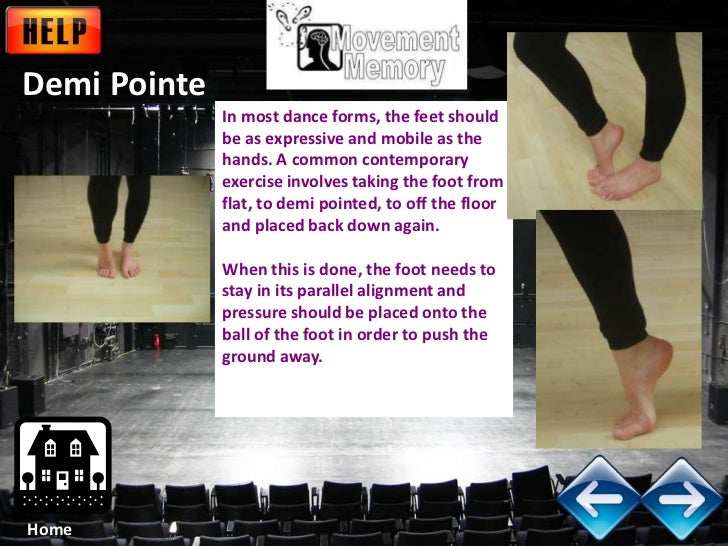 Demi Pointe              In most dance forms, the feet should              be as expressive and mobile as the             ...