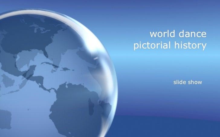 world dancepictorial history         slide show