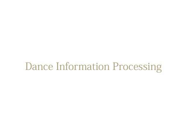 Dance Information Processing