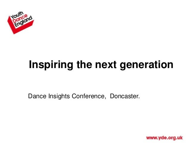 Inspiring the next generation Dance Insights Conference, Doncaster.