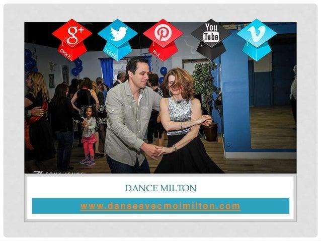 www.danseavecmoimilton.com DANCE MILTON