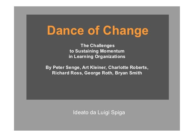 Dance of Change                                                            The Challenges                                 ...