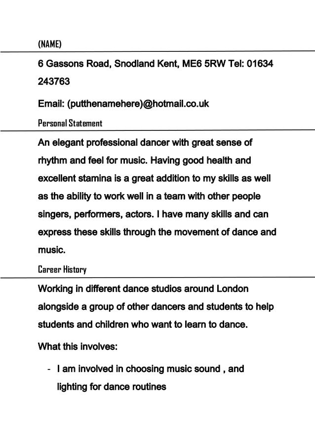 Dancer Cv. (NAME)6 Gassons Road, Snodland Kent, ME6 5RW Tel:  01634243763Email: ...  Professional Dance Resume
