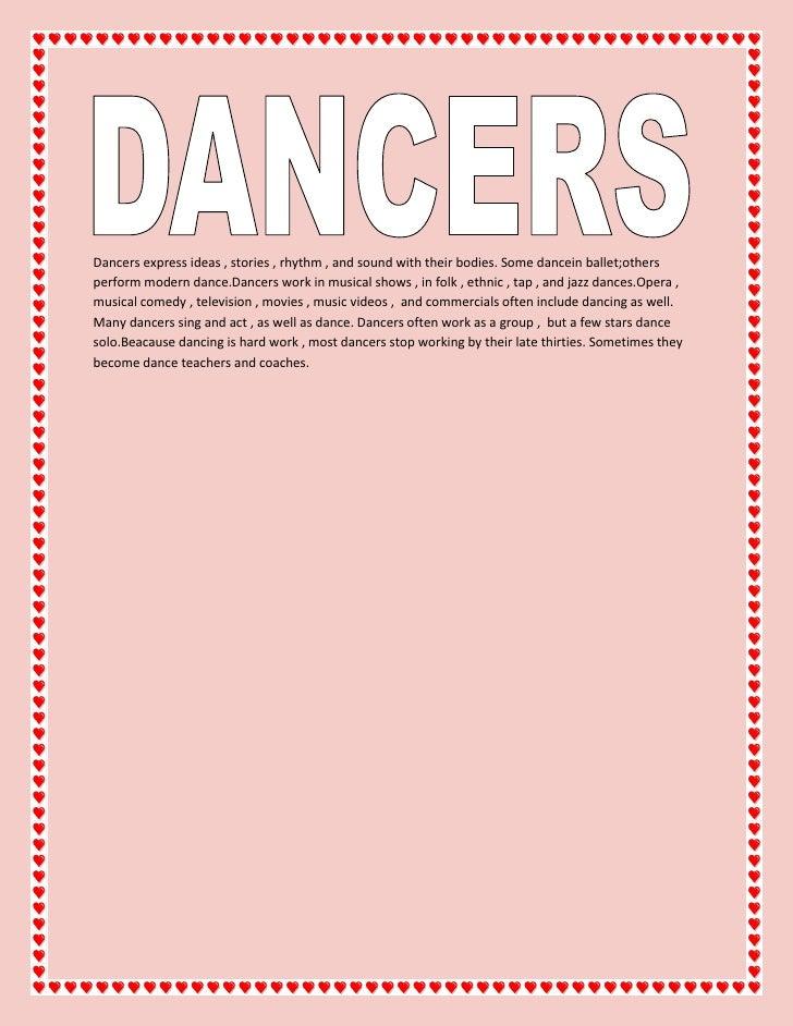 Dancers express ideas , stories , rhythm , and sound with their bodies. Some dancein ballet;others perform modern dance.Da...