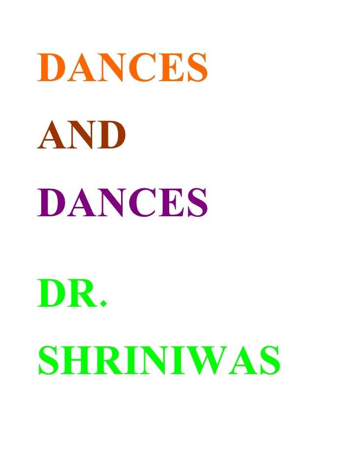DANCES AND DANCES  DR. SHRINIWAS