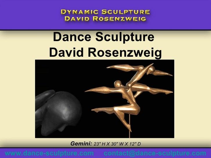 """Dance Sculpture  David Rosenzweig Gemini:  23"""" H X 30"""" W X 12"""" D www.dance-sculpture.com   [email_address]"""