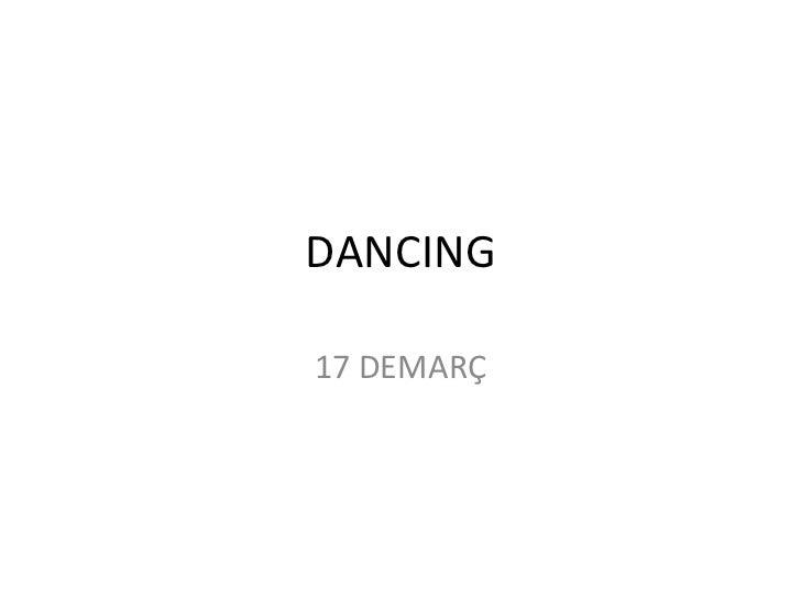 DANCING 17 DEMARÇ