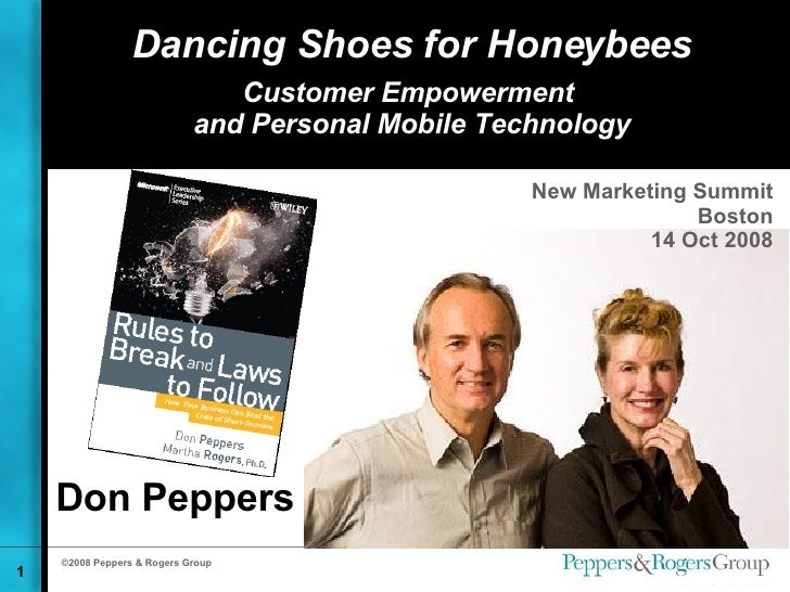 Dancing Shoes for Honeybees Customer Empowerment  and Personal Mobile Technology Don Peppers New Marketing Summit Boston 1...
