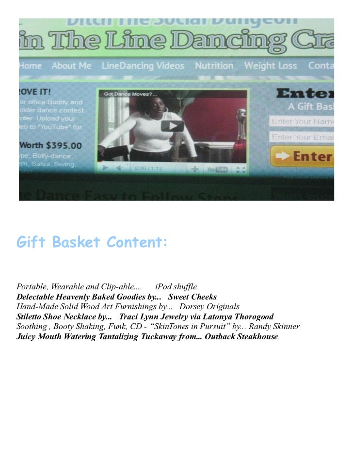 Gift Basket Content:Portable, Wearable and Clip-able.... iPod shuffleDelectable Heavenly Baked Goodies by... Sweet CheeksH...