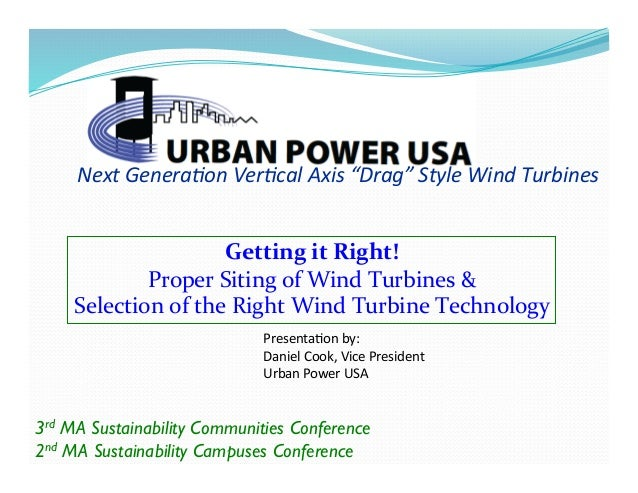 """Next Genera*on Ver*cal Axis """"Drag"""" Style Wind Turbines Getting it Right! Proper Siting of Wind..."""