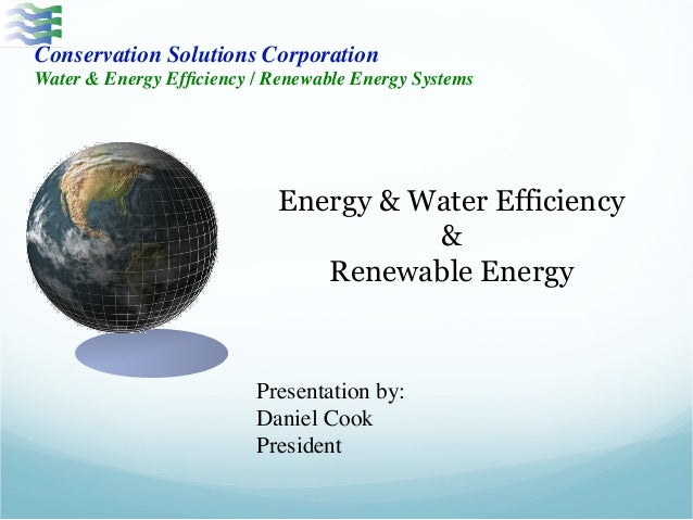 Conservation Solutions Corporation  Water & Energy Efficiency / Renewable Energy Systems  Energy & Water Efficiency  &  Re...