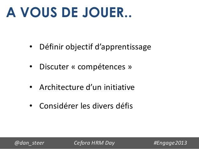 A VOUS DE JOUER..      • Définir objectif d'apprentissage      • Discuter « compétences »      • Architecture d'un initiat...
