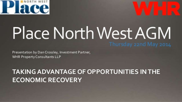 Thursday 22nd May 2014 Presentation by DanCrossley, Investment Partner, WHR Property Consultants LLP TAKING ADVANTAGE OF O...