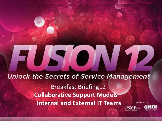 Breakfast Briefing12Collaborative Support Models – Internal and External IT Teams
