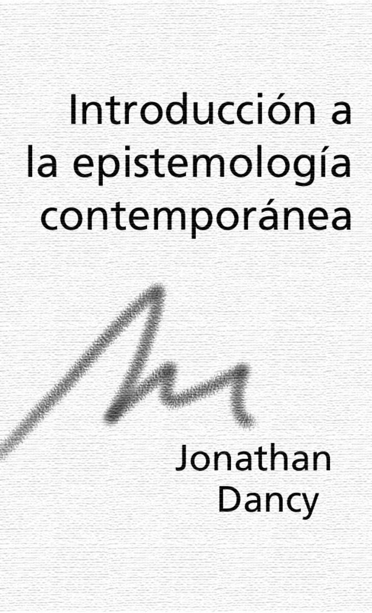Dancy jonathan introduccion a la epistemologia contemporanea for Definicion de contemporanea