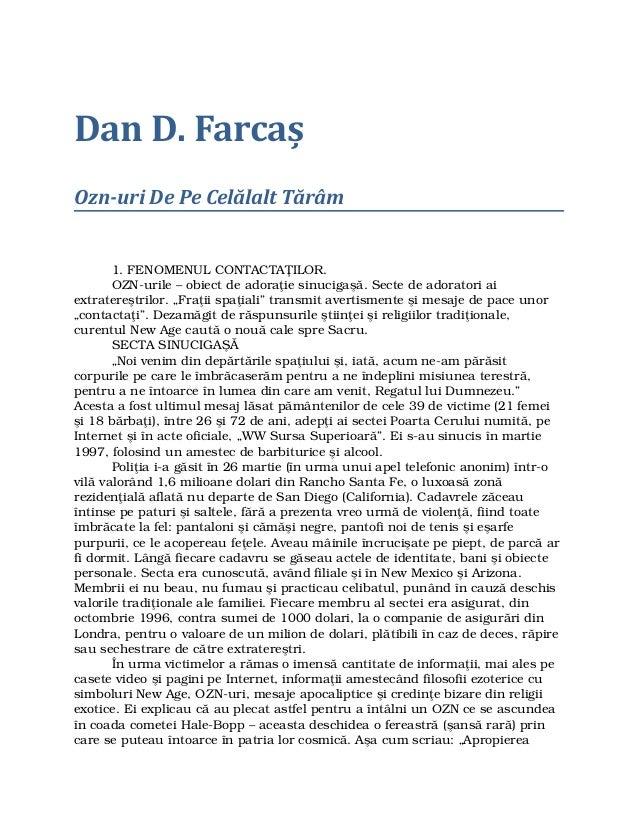 Dan D. Farcaș Ozn-uri De Pe Celălalt Tărâm  1.FENOMENULCONTACTAŢILOR.  OZNurile–obiectdeadoraţiesinucigaşă.Sect...