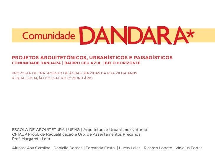 PROJETOS ARQUITETÔNICOS, URBANÍSTICOS E PAISAGÍSTICOSCOMUNIDADE DANDARA | BAIRRO CÉU AZUL | BELO HORIZONTEPROPOSTA DE TRAT...