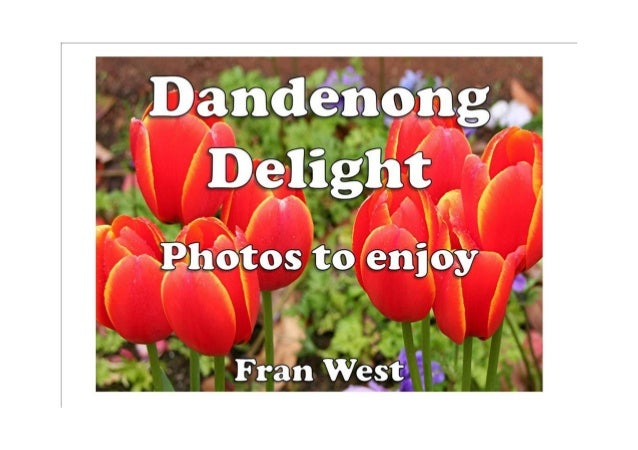 Dandenong Delight Kindle Book Available from Amazon.com In this picture book there are 20 colorful photos of spring time i...