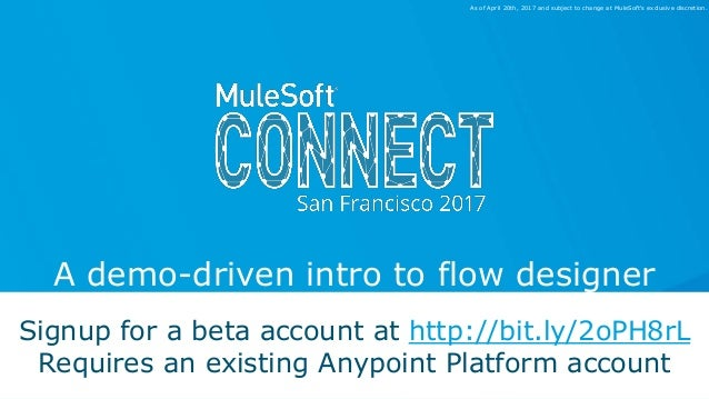 Dan Diephouse, Director of Product Management A demo-driven intro to flow designer 1 Signup for a beta account at http://b...