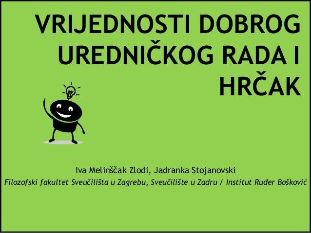 Iva Melinščak Zlodi, Jadranka Stojanovski Filozofski fakultet Sveučilišta u Zagrebu, Sveučilište u Zadru / Institut Ruđer ...