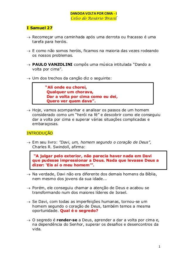 DANDOA VOLTA POR CIMA - I Celso do Rosário Brasil I Samuel 27  Recomeçar uma caminhada após uma derrota ou fracasso é uma...
