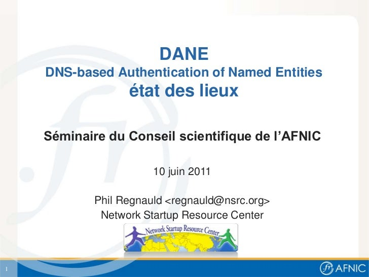 DANE    DNS-based Authentication of Named Entities                  état des lieux    Séminaire du Conseil scientifique de...