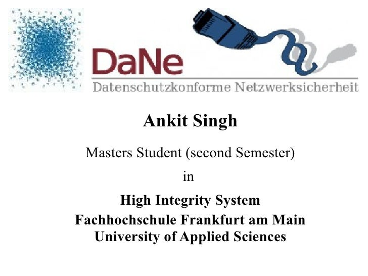 Ankit Singh Masters Student (second Semester) in  High Integrity System Fachhochschule Frankfurt am Main University of App...